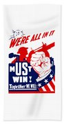 We're All In It - Ww2 Beach Towel