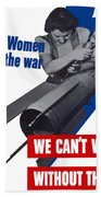 Women In The War - We Can't Win Without Them Beach Towel