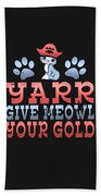 Yarr Give Meowl Your Gold Beach Towel