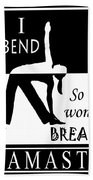 Yoga - Bend So You Won't Break Beach Towel