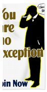 You Are No Exception - Join Now Beach Towel