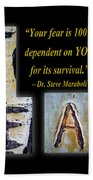 Your Fear Is 100 Percent  Dependent On You  For Its Survival Beach Towel