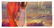 Your Kingdom Come Beach Towel
