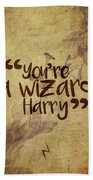 You're A Wizard Harry Beach Towel