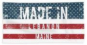 Made In Lebanon, Maine Beach Towel
