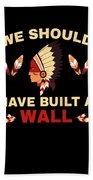 Native American Built Wall Trump Apparel Beach Towel