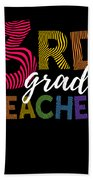 3rd Grade Teacher Light Beach Towel