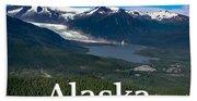 Alaska - Mendenhall Glacier And Auke Lake Beach Towel