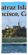 Alcatraz Island, San Francisco, California Beach Towel
