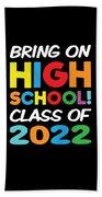 Bring On High School Class 2022 Back To School Beach Towel