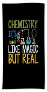 Chemistry Its Like Magic But Real Funny Beach Towel