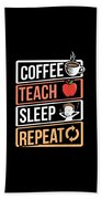 Coffee Lover Coffee Teach Sleep Birthday Gift Idea Beach Towel