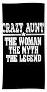 Crazy Aunt The Woman Myth Legend Beach Towel
