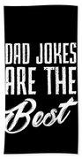 Dad Jokes Are The Best Beach Towel