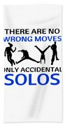 Dance No Wrong Moves Only Accidental Solos Dancing Dancer Beach Towel