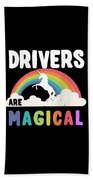 Drivers Are Magical Beach Towel
