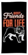 English Bulldog Best Friends For Life Beach Towel