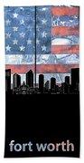 Fort Worth Skyline Flag 3 Beach Towel