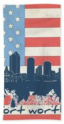 Fort Worth Skyline Usa Flag Beach Towel