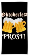 Funny Beer Oktoberfest Tee Shirt Prost Cheers Beach Towel