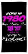 Funny Happy Birthday Shirts For Girls Born In 1980 Beach Towel