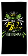 Funny Pregnancy Were Getting Our Fur Babies Beach Towel