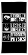 Funny Science Teacher Shirt Physics Chemistry And Biology Meme Beach Towel