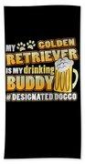 Golden Retriever Drinking Buddy Hashtag Designated Doggo Beach Towel