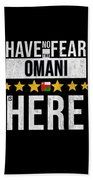 Have No Fear The Omani Is Here Beach Towel