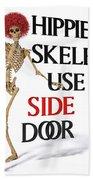 Hippie Skeletons Use Side Door Beach Towel