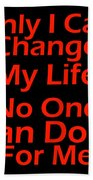 Inspirational Quotes - Life Quotes Beach Towel