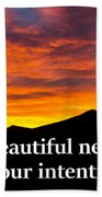 It's A Beautiful Day  What Is Your Intention For It Beach Towel