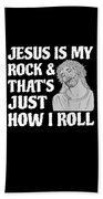 Jesus My Rock Bible Verse Christian How I Roll Beach Towel