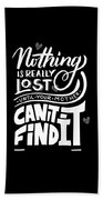 Lost Until Mom Cant Find It Funny Humor From Daughter Or Son Beach Towel