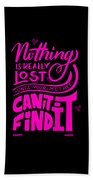 Lost Until Mom Cant Find It Funny Humor Mothers Day Beach Towel