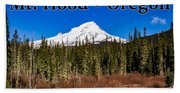 Mount Hood Oregon In Winter 01 Beach Towel