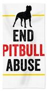 Pit Bull End Pitbull Abuse Dark American Bully Gift Dark Beach Towel