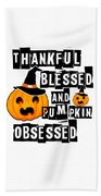 Pumpkin Obsessed Halloween Jackolantern Witch Hat Light Beach Towel