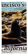 San Francisco's Pier 39 Walruses 1 Beach Towel