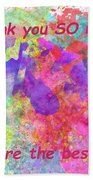 Thank You So Much Hibiscus Abstract Beach Towel