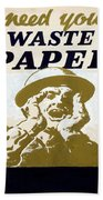 Vintage Poster - I Need Your Waste Paper Beach Towel
