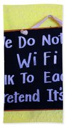 We Do Not Have Wifi Beach Towel
