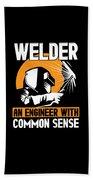 Welder An Engineer With Common Sense Beach Towel