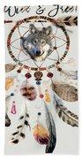 Wild And Free Wolf Spirit Dreamcatcher Beach Towel
