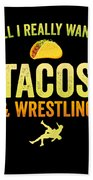 Wrestling All I Want Taco Silhouette Gift Light Beach Towel