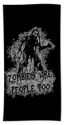 Zombies Are People Too Halloween Vintage Beach Towel