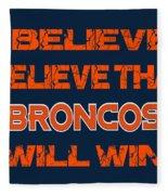 Denver Broncos I Believe Fleece Blanket