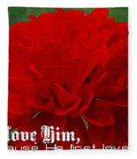1 John 4 19 Floral Fleece Blanket