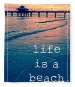Life Is A Beach Fleece Blanket