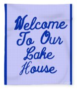 Welcome To Our Lake House Fleece Blanket